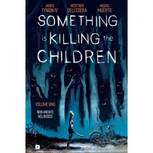 comixrevolution_something_is_killing_the_childrens_1_non_andate_nel_bosco_9788834902394